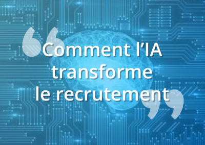 Comment l'IA transforme le recrutement